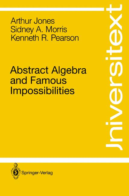 Cover of 'Abstract algebra and famous impossibilities'