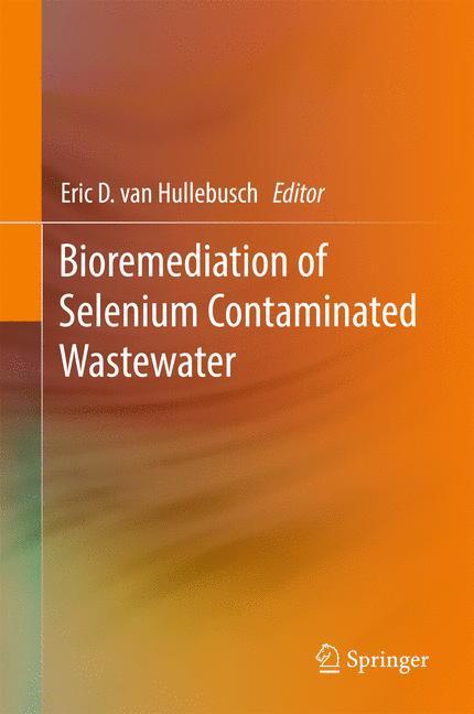 Cover of 'Bioremediation of Selenium Contaminated Wastewater'