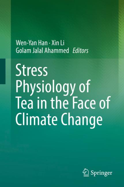 Cover of 'Stress Physiology of Tea in the Face of Climate Change'