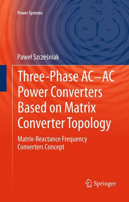 Cover of 'Three-phase AC-AC Power Converters Based on Matrix Converter Topology'