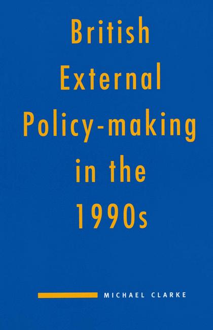 Cover of 'British external policy-making in the 1990s'