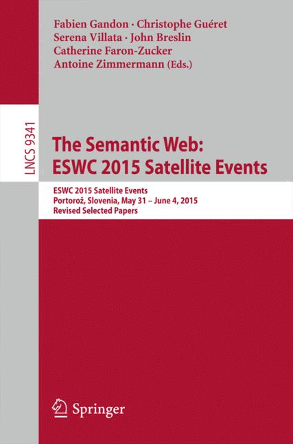 Cover of 'The Semantic Web: ESWC 2015 Satellite Events'