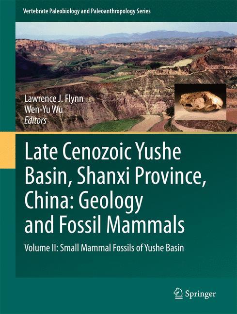 Cover of 'Late Cenozoic Yushe Basin, Shanxi Province, China: Geology and Fossil Mammals'