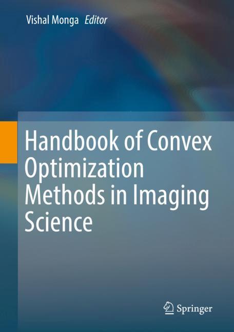 Cover of 'Handbook of Convex Optimization Methods in Imaging Science'