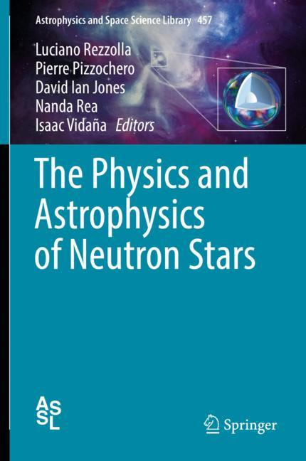 Cover of 'The Physics and Astrophysics of Neutron Stars'
