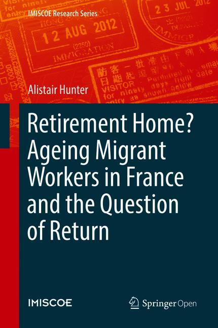 Cover of 'Retirement Home? Ageing Migrant Workers in France and the Question of Return'
