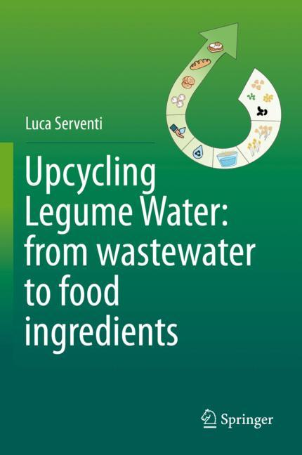 Cover of 'Upcycling Legume Water: from wastewater to food ingredients'