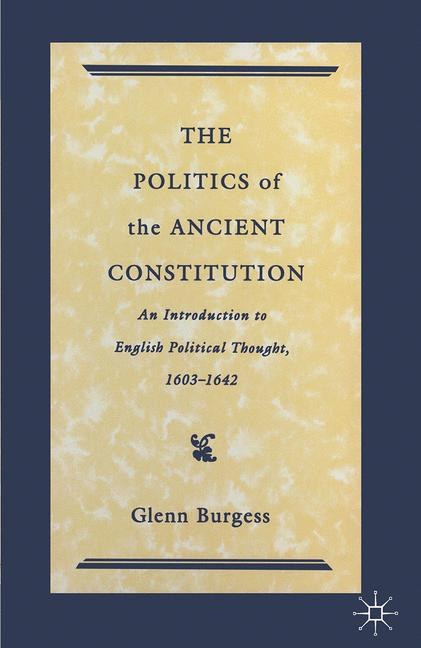 Cover of 'The Politics of the Ancient Constitution'