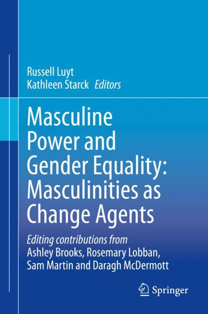 Cover of 'Masculine Power and Gender Equality: Masculinities as Change Agents'