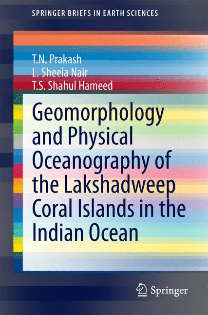 Cover of 'Geomorphology and Physical Oceanography of the Lakshadweep Coral Islands in the Indian Ocean'