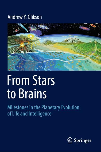 Cover of 'From Stars to Brains: Milestones in the Planetary Evolution of Life and Intelligence'