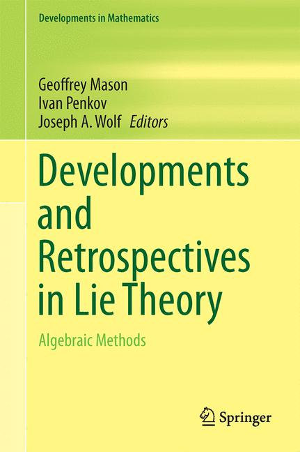 Cover of 'Developments and Retrospectives in Lie Theory'