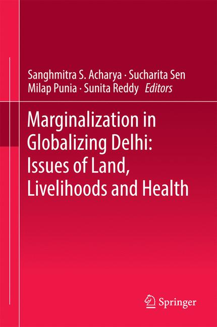 Cover of 'Marginalization in Globalizing Delhi: Issues of Land, Livelihoods and Health'