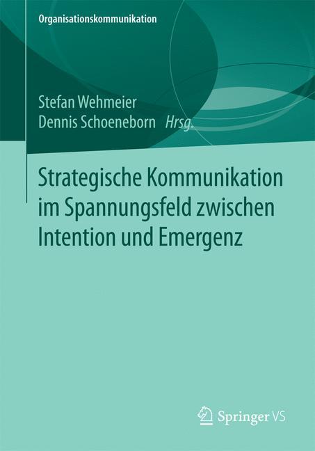 Cover of 'Strategische Kommunikation im Spannungsfeld zwischen Intention und Emergenz'