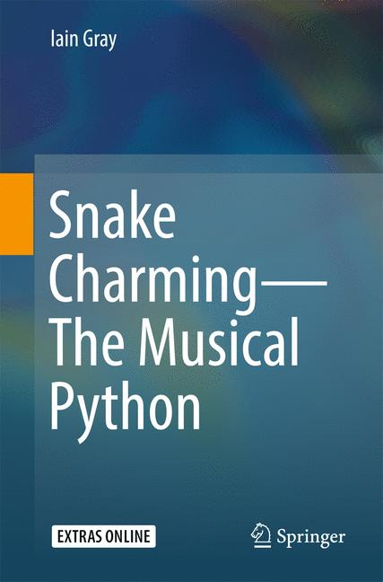 Cover of 'Snake Charming - The Musical Python'