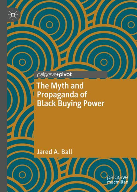 Cover of 'The Myth and Propaganda of Black Buying Power'