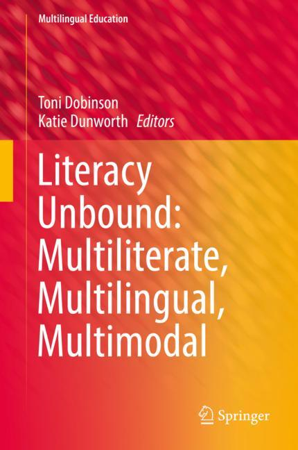 Cover of 'Literacy Unbound: Multiliterate, Multilingual, Multimodal'