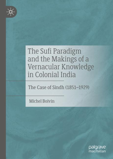 Cover of 'The Sufi Paradigm and the Makings of a Vernacular Knowledge in Colonial India'
