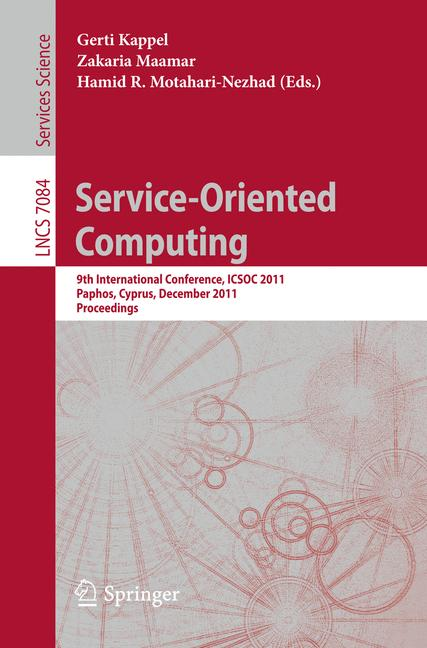 Cover of 'Service-Oriented Computing : 9th International Conference, ICSOC 2011, Paphos, Cyprus, December 5-8, 2011 Proceedings'