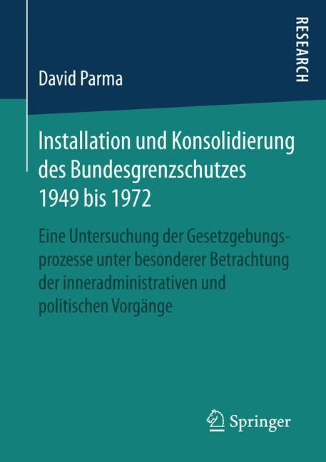 Cover of 'Installation und Konsolidierung des Bundesgrenzschutzes 1949 bis 1972'