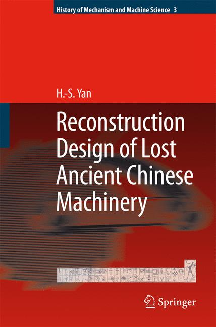 Cover of 'Reconstruction designs of lost ancient Chinese machinery'