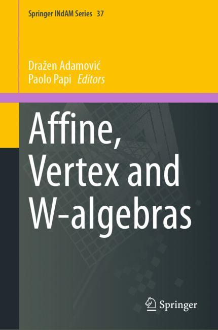 Cover of 'Affine, Vertex and W-algebras'