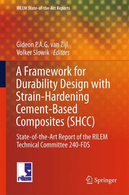 Cover of 'A Framework for Durability Design with Strain-Hardening Cement-Based Composites (SHCC)'