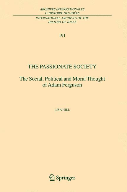 Cover of 'The passionate society : the social, political and moral thought of Adam Ferguson'