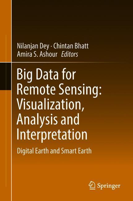 Cover of 'Big Data for Remote Sensing: Visualization, Analysis and Interpretation'
