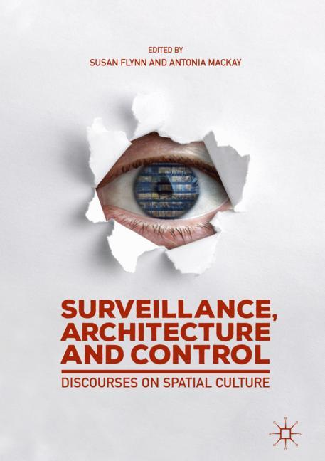 Cover of 'Surveillance, Architecture and Control'