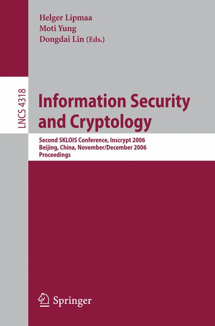 Cover of 'Information security and cryptology : second SKLOIS conference, Inscrypt 2006, Beijing, China, November 29 - December 1, 2006 ; proceedings'