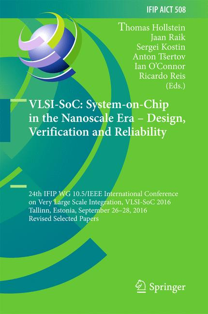 Cover of 'VLSI-SoC: System-on-Chip in the Nanoscale Era – Design, Verification and Reliability'