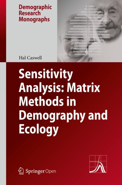 Cover of 'Sensitivity Analysis: Matrix Methods in Demography and Ecology'
