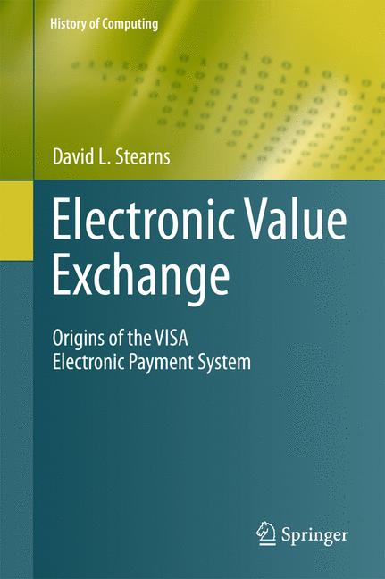 Cover of 'Electronic Value Exchange : Origins of the VISA Electronic Payment System'
