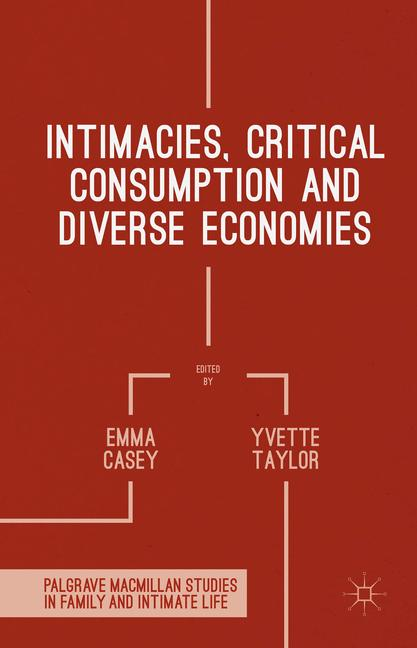 Cover of 'Intimacies, Critical Consumption and Diverse Economies'