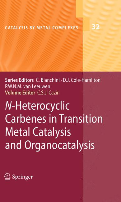 Cover of 'N-Heterocyclic Carbenes in Transition Metal Catalysis and Organocatalysis'
