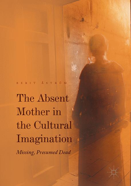 Cover of 'The Absent Mother in the Cultural Imagination'