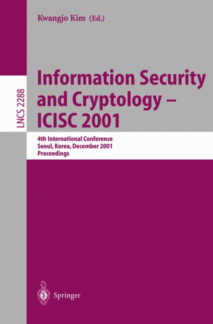 Cover of 'Information Security and Cryptology — ICISC 2001 : 4th International Conference Seoul, Korea, December 6–7,2001 Proceedings'