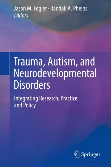 Cover of 'Trauma, Autism, and Neurodevelopmental Disorders'