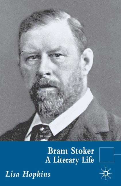 Cover of 'Bram Stoker : a literary life'