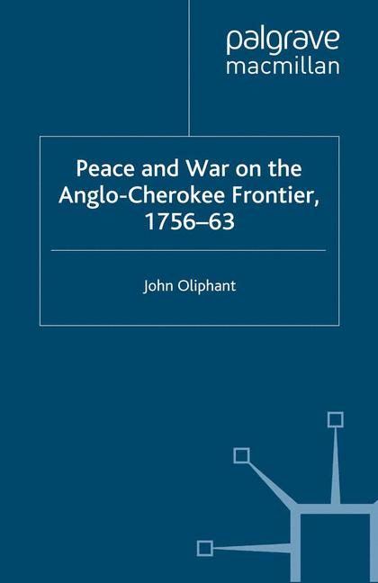 Cover of 'Peace and War on the Anglo-Cherokee Frontier, 1756–63'