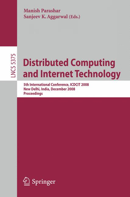 Cover of 'Distributed computing and internet technology : 5th international conference, ICDCIT 2008, New Delhi, India, December 10-12, 2008, proceedings'