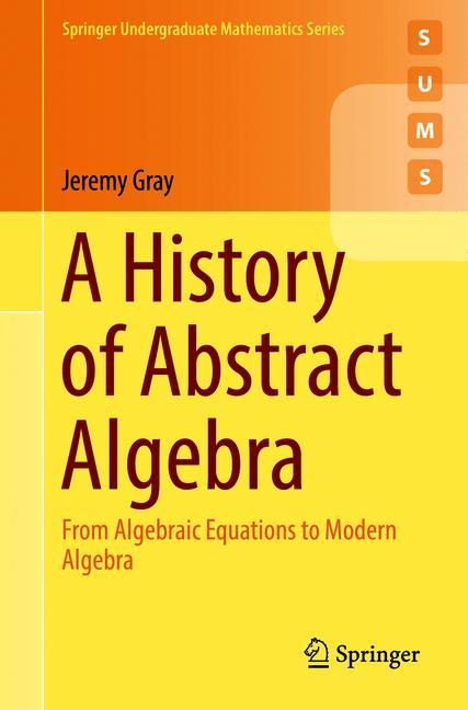 Cover of 'A History of Abstract Algebra'