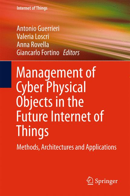 Cover of 'Management of Cyber Physical Objects in the Future Internet of Things'