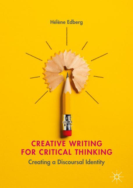 Cover of 'Creative Writing for Critical Thinking'