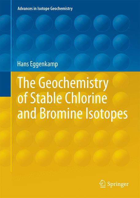 Cover of 'The Geochemistry of Stable Chlorine and Bromine Isotopes'