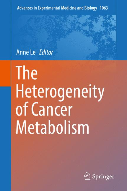 Cover of 'The Heterogeneity of Cancer Metabolism'