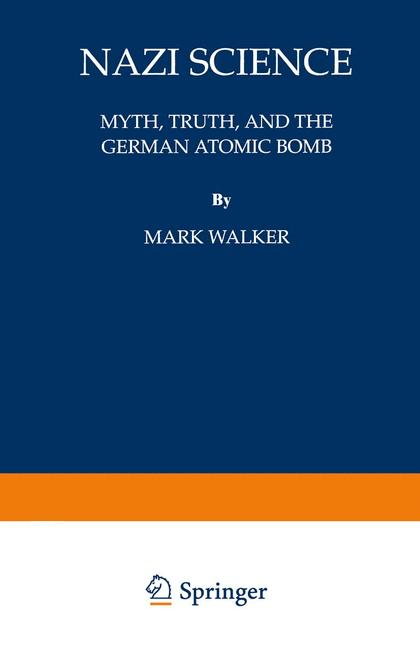Cover of 'Nazi science : myth, truth, and the German atomic bomb'