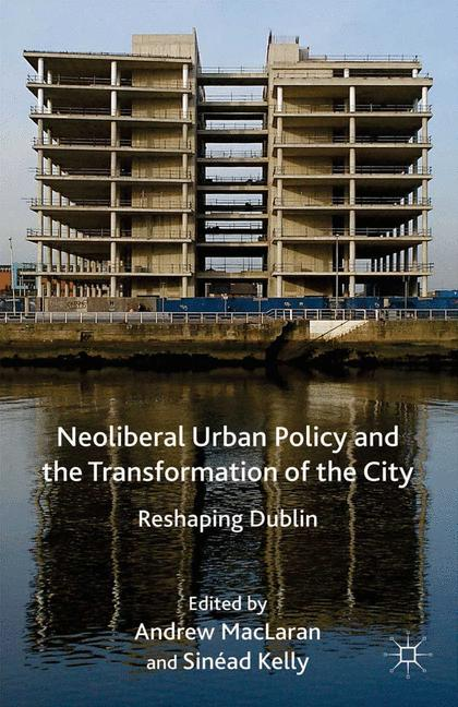 Cover of 'Neoliberal Urban Policy and the Transformation of the City'