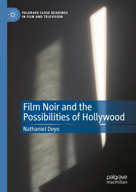 Cover of 'Film Noir and the Possibilities of Hollywood'